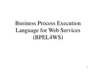 Business Process Execution Language for Web Services BPEL4WS