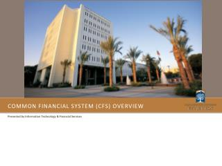 Common Financial system CFS overview