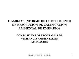 ITAMB-137: INFORME DE CUMPLIMIENTO DE RESOLUCION DE CALIFICACION AMBIENTAL DE EMISARIOS