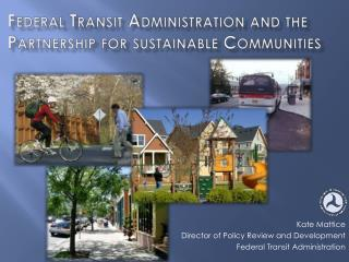 Federal Transit Administration and the Partnership for sustainable Communities