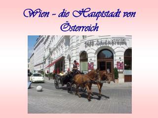 Wien   die Hauptstadt von  sterreich