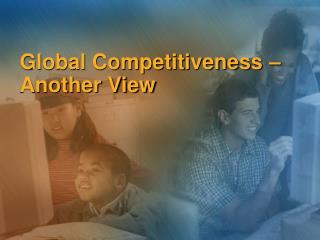 Global Competitiveness   Another View