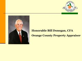 Honorable Bill Donegan, CFA Orange County Property Appraiser