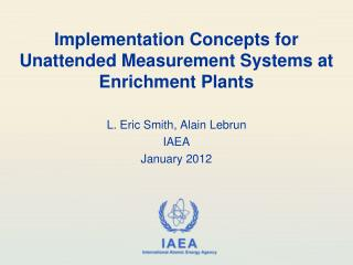 Implementation Concepts for Unattended Measurement Systems at Enrichment Plants