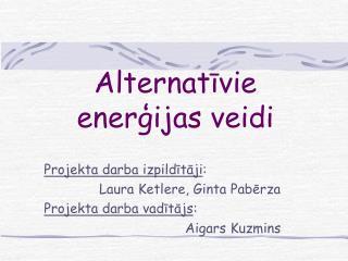 Alternativie energijas veidi