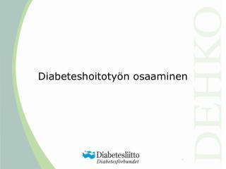 Diabeteshoitoty n osaaminen