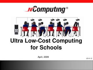 Ultra Low-Cost Computing for Schools