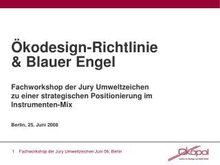 kodesign-Richtlinie  Blauer Engel  Fachworkshop der Jury Umweltzeichen  zu einer strategischen Positionierung im  Instr