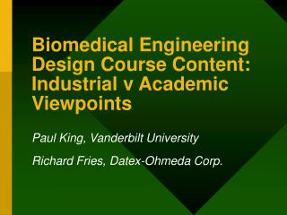 Biomedical Engineering Design Course Content:  Industrial v Academic Viewpoints