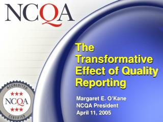 The Transformative Effect of Quality Reporting