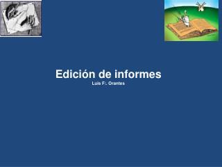 Edici n de informes Luis F:. Orantes