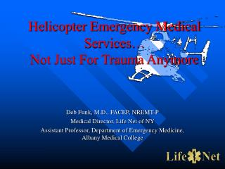 Helicopter Emergency Medical Services  Not Just For Trauma Anymore