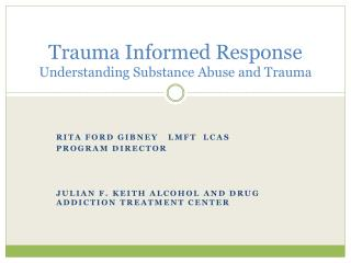 Trauma Informed Response Understanding Substance Abuse and Trauma