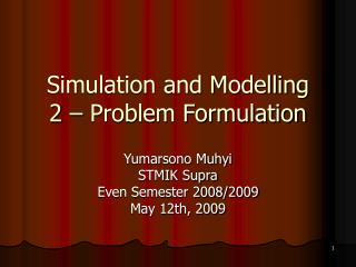 Simulation and Modelling 2   Problem Formulation