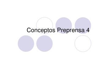 Conceptos Preprensa 4
