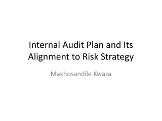 Internal Audit Plan and Its Alignment to Risk Strategy