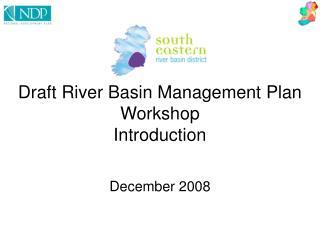 Draft River Basin Management Plan Workshop Introduction