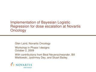 Implementation of Bayesian Logistic Regression for dose escalation at Novartis Oncology