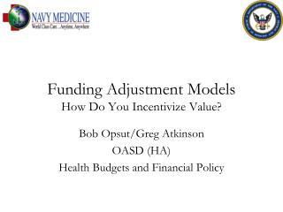 Funding Adjustment Models How Do You Incentivize Value