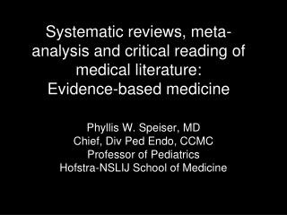 Systematic reviews, meta-analysis and critical reading of medical literature: Evidence-based medicine