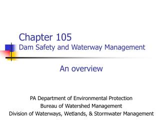 Chapter 105 Dam Safety and Waterway Management