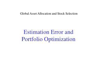 Estimation Error and  Portfolio Optimization