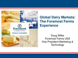 Global Dairy Markets: The Foremost Farms Experience