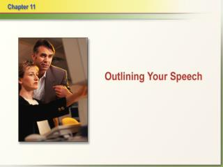 An outline is:  a short version of the speech that helps a speaker organize his or her ideas in two important ways.