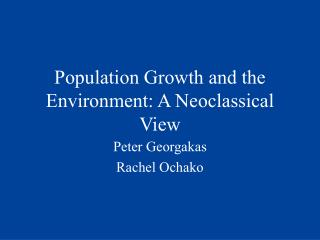 Population Growth and the Environment: A Neoclassical View