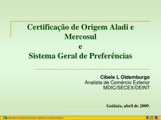 Certifica  o de Origem Aladi e Mercosul e Sistema Geral de Prefer ncias