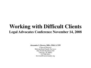 Working with Difficult Clients Legal Advocates Conference November 14, 2008