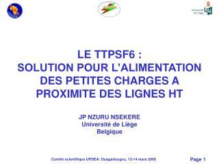 LE TTPSF6 : SOLUTION POUR L ALIMENTATION DES PETITES CHARGES A PROXIMITE DES LIGNES HT  JP NZURU NSEKERE Universit  de L