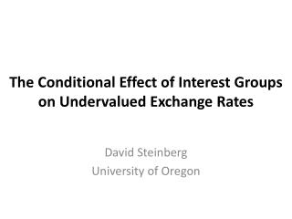 The Conditional Effect of Interest Groups on Undervalued Exchange Rates