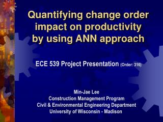 Quantifying change order impact on productivity  by using ANN approach
