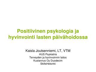 Positiivinen psykologia ja hyvinvointi lasten p iv hoidossa