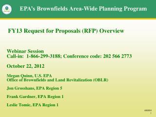Webinar Session Call-in:  1-866-299-3188; Conference code: 202 566 2773  October 22, 2012  Megan Quinn, U.S. EPA Office