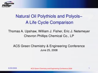 Natural Oil Polythiols and Polyols   A Life Cycle Comparison  Thomas A. Upshaw, William J. Fisher, Eric J. Netemeyer Che