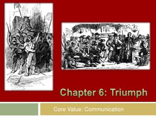 Chapter 6: Triumph