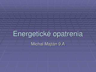 Energetick  opatrenia