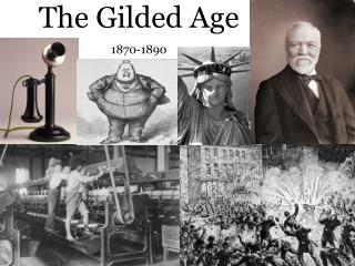 The Gilded Age 1870-1890