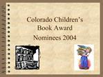 Colorado Children s Book Award Nominees 2004