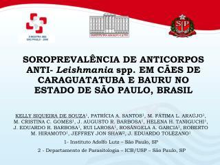 SOROPREVAL NCIA DE ANTICORPOS ANTI- Leishmania spp. EM C ES DE CARAGUATATUBA E BAURU NO ESTADO DE S O PAULO, BRASIL