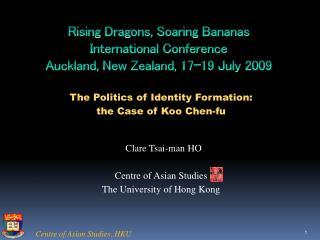 Rising Dragons, Soaring Bananas  International Conference Auckland, New Zealand, 17-19 July 2009