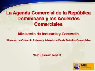 La Agenda Comercial de la Rep blica Dominicana y los Acuerdos Comerciales