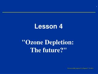 Lesson 4  Ozone Depletion:   The future