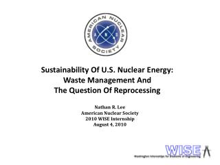 Sustainability Of U.S. Nuclear Energy: Waste Management And The Question Of Reprocessing