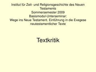 Institut f r Zeit- und Religionsgeschichte des Neuen Testaments Sommersemester 2009  Basismodul-Unterseminar:  Wege ins