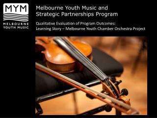 Melbourne Youth Music and Strategic Partnerships Program