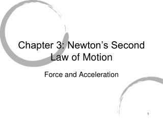 Chapter 3: Newton s Second Law of Motion