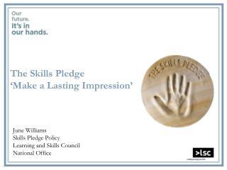 The Skills Pledge  Make a Lasting Impression